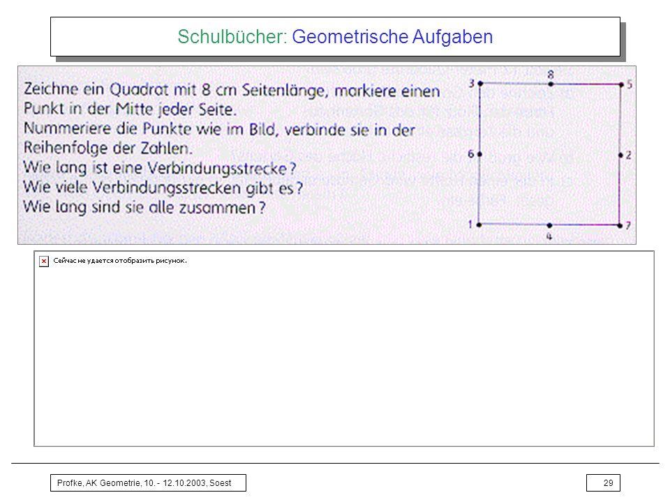 Profke, AK Geometrie, 10. - 12.10.2003, Soest29 Schulbücher: Geometrische Aufgaben
