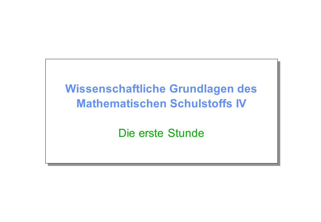 Wissenschaftliche Grundlagen des Mathematischen Schulstoffs IV Die erste Stunde