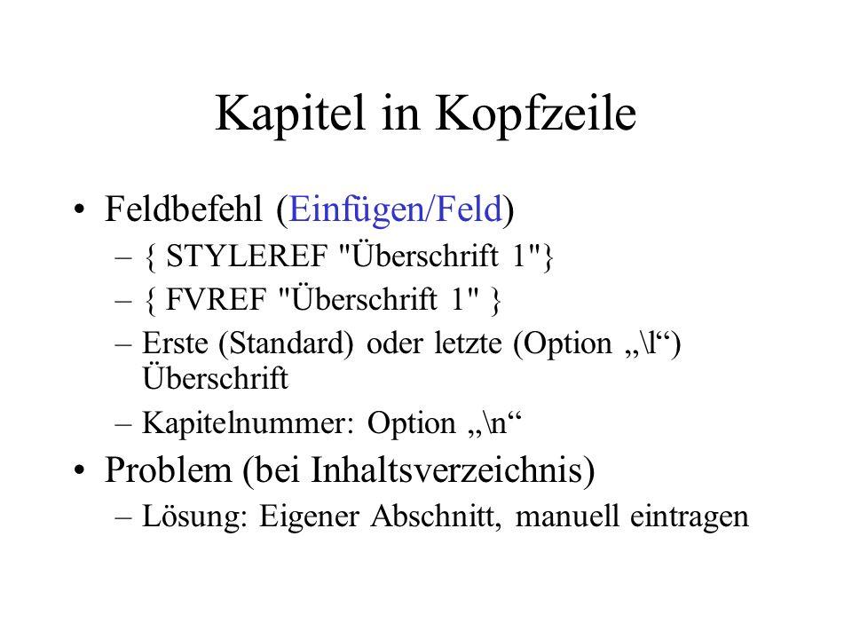 Kapitel in Kopfzeile Feldbefehl (Einfügen/Feld) –{ STYLEREF
