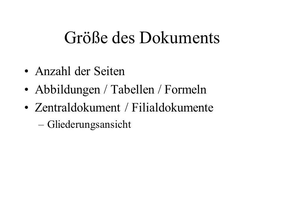Größe des Dokuments Anzahl der Seiten Abbildungen / Tabellen / Formeln Zentraldokument / Filialdokumente –Gliederungsansicht