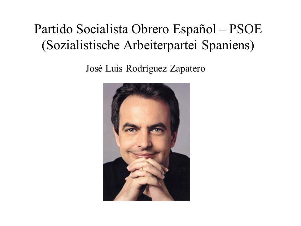 Partido Socialista Obrero Español – PSOE (Sozialistische Arbeiterpartei Spaniens) José Luis Rodríguez Zapatero