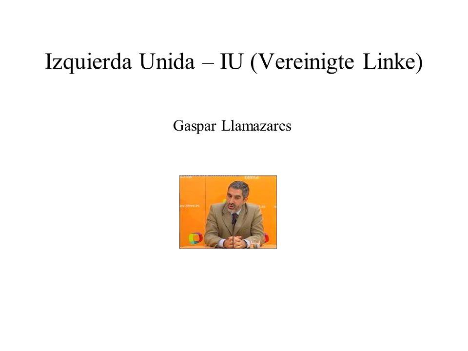 Izquierda Unida – IU (Vereinigte Linke) Gaspar Llamazares