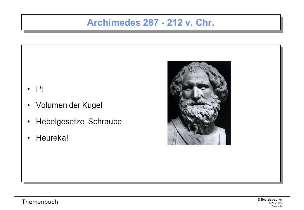 Themenbuch © Beutelspacher Mai 2005 Seite 5 Archimedes 287 - 212 v.
