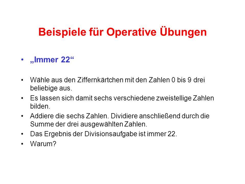 Beispiele für Operative Übungen Immer 22 Wähle aus den Ziffernkärtchen mit den Zahlen 0 bis 9 drei beliebige aus.