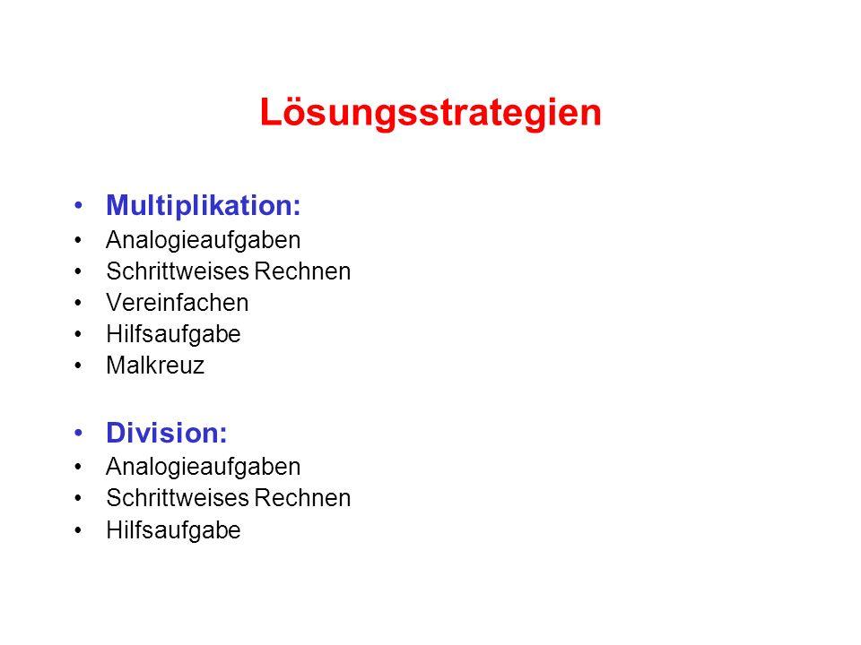 Lösungsstrategien Multiplikation: Analogieaufgaben Schrittweises Rechnen Vereinfachen Hilfsaufgabe Malkreuz Division: Analogieaufgaben Schrittweises Rechnen Hilfsaufgabe