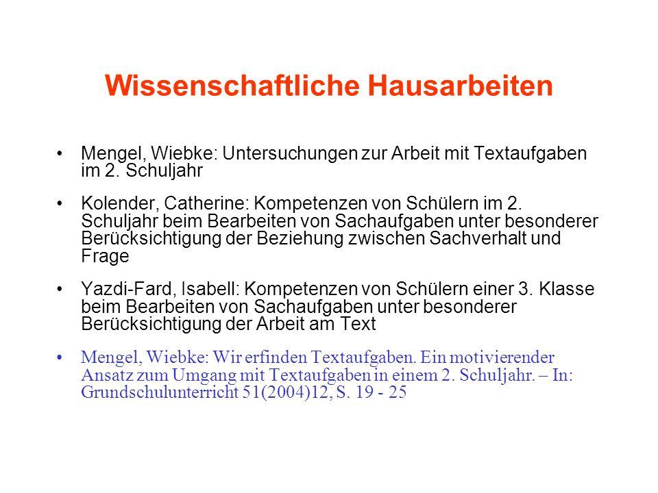 Wissenschaftliche Hausarbeiten Mengel, Wiebke: Untersuchungen zur Arbeit mit Textaufgaben im 2. Schuljahr Kolender, Catherine: Kompetenzen von Schüler