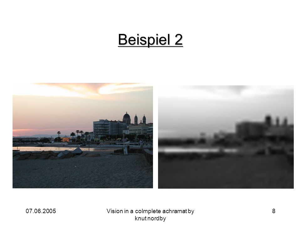 07.06.2005Vision in a colmplete achramat by knut nordby 8 Beispiel 2
