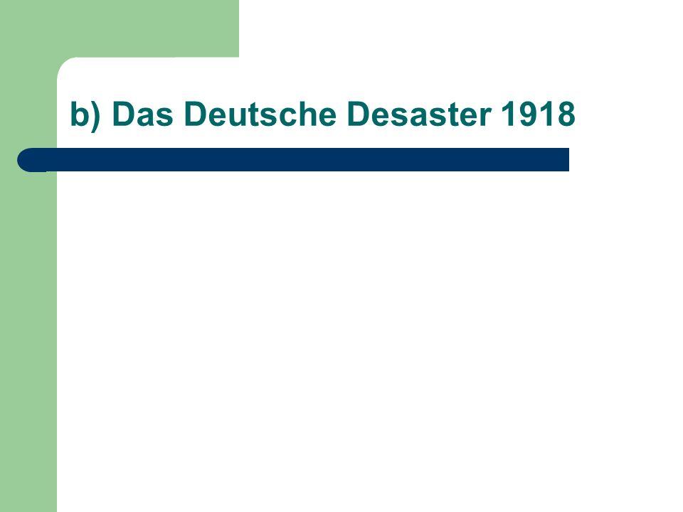 b) Das Deutsche Desaster 1918