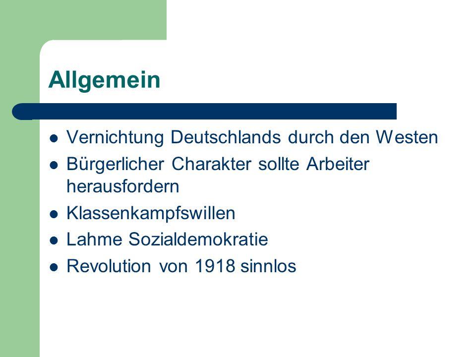 Allgemein Vernichtung Deutschlands durch den Westen Bürgerlicher Charakter sollte Arbeiter herausfordern Klassenkampfswillen Lahme Sozialdemokratie Revolution von 1918 sinnlos