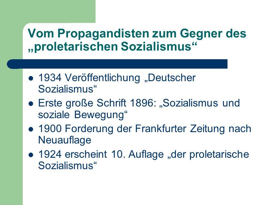 Vom Propagandisten zum Gegner des proletarischen Sozialismus 1934 Veröffentlichung Deutscher Sozialismus Erste große Schrift 1896: Sozialismus und soz
