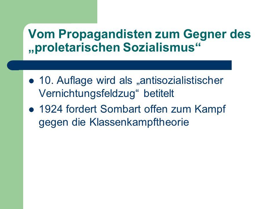Vom Propagandisten zum Gegner des proletarischen Sozialismus 10. Auflage wird als antisozialistischer Vernichtungsfeldzug betitelt 1924 fordert Sombar