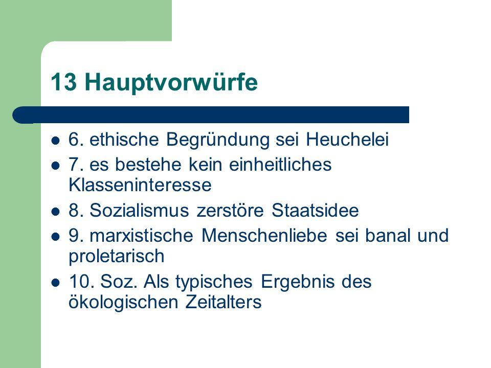 13 Hauptvorwürfe 6.ethische Begründung sei Heuchelei 7.
