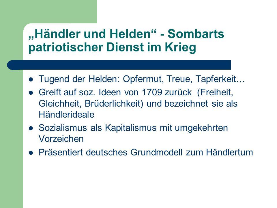 Händler und Helden - Sombarts patriotischer Dienst im Krieg Tugend der Helden: Opfermut, Treue, Tapferkeit… Greift auf soz.