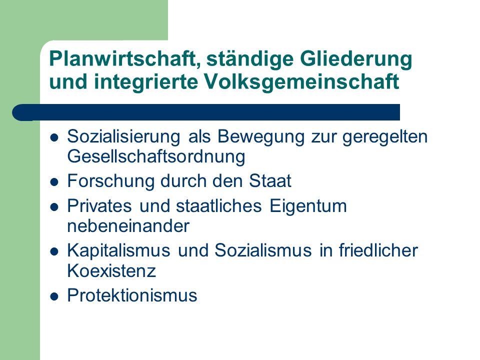 Planwirtschaft, ständige Gliederung und integrierte Volksgemeinschaft Sozialisierung als Bewegung zur geregelten Gesellschaftsordnung Forschung durch