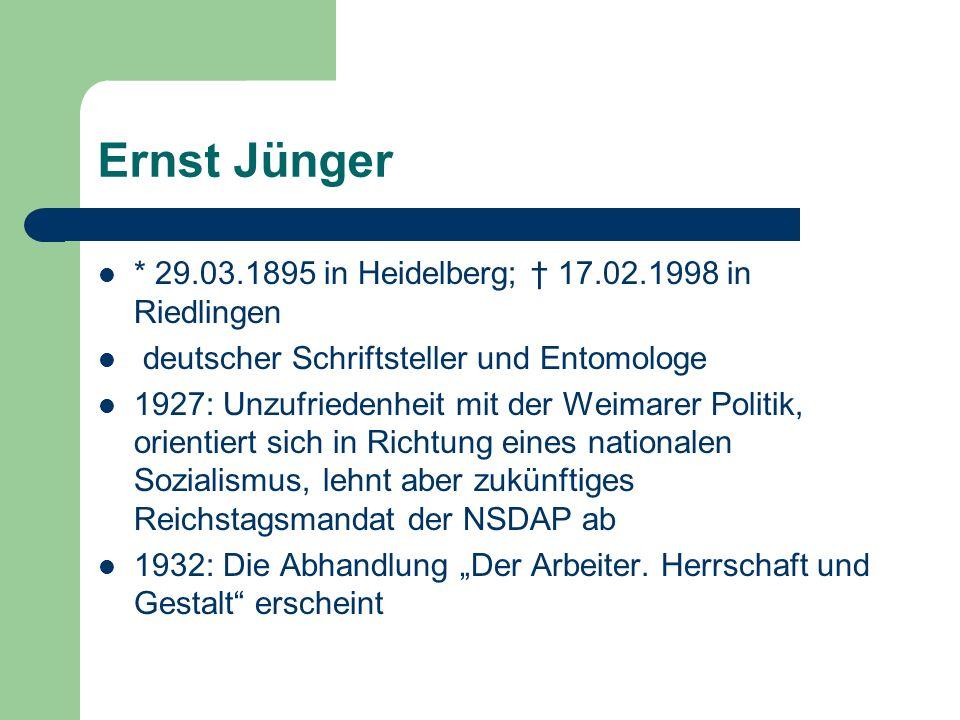 * 29.03.1895 in Heidelberg; 17.02.1998 in Riedlingen deutscher Schriftsteller und Entomologe 1927: Unzufriedenheit mit der Weimarer Politik, orientier