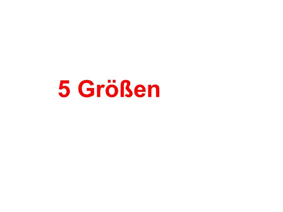 5 Größen