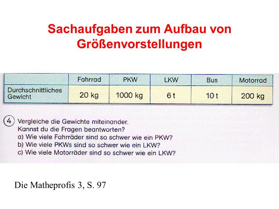 Sachaufgaben zum Aufbau von Größenvorstellungen Die Matheprofis 3, S. 97