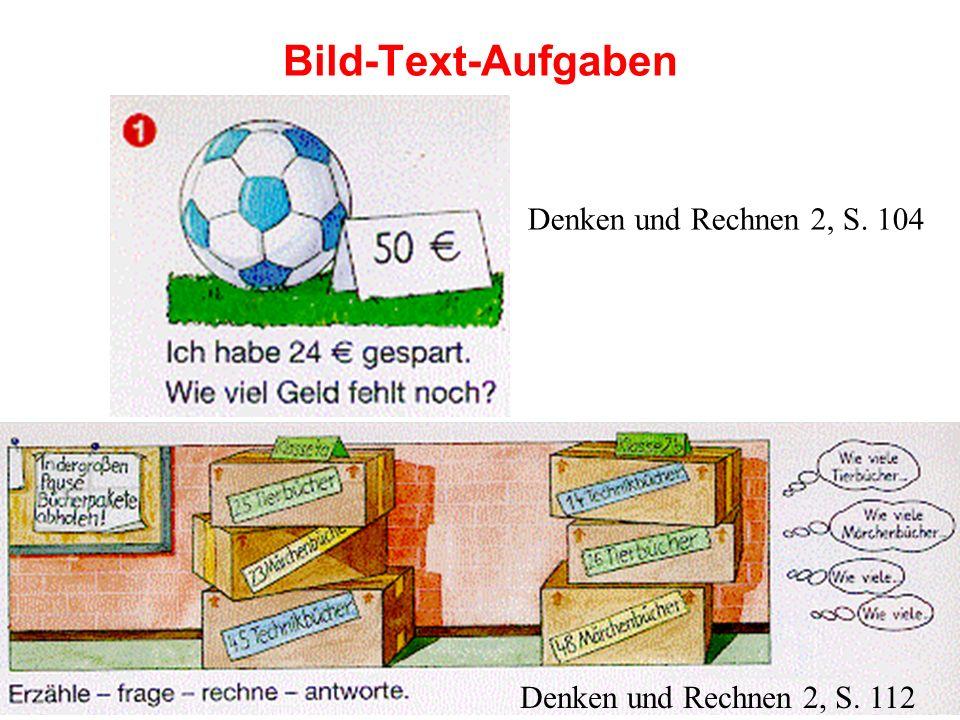 Bild-Text-Aufgaben Denken und Rechnen 2, S. 112 Denken und Rechnen 2, S. 104
