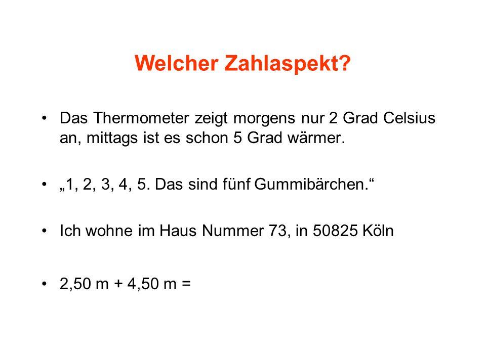 Welcher Zahlaspekt? Das Thermometer zeigt morgens nur 2 Grad Celsius an, mittags ist es schon 5 Grad wärmer. 1, 2, 3, 4, 5. Das sind fünf Gummibärchen