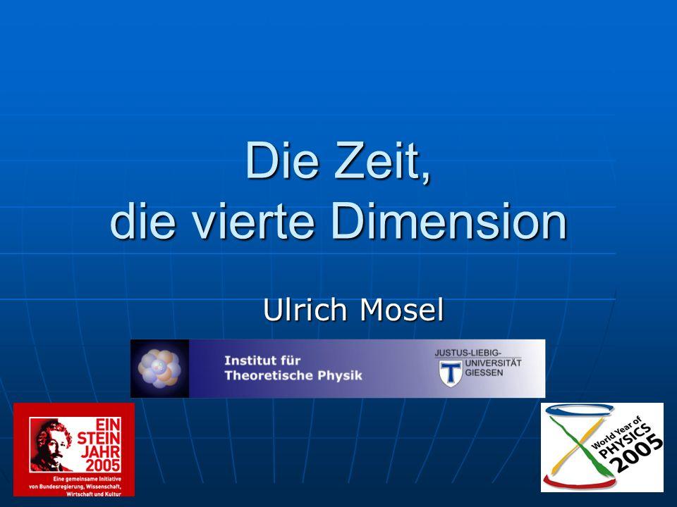 Die Zeit, die vierte Dimension Ulrich Mosel