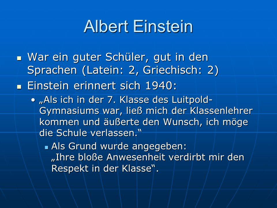 War ein guter Schüler, gut in den Sprachen (Latein: 2, Griechisch: 2) War ein guter Schüler, gut in den Sprachen (Latein: 2, Griechisch: 2) Einstein e