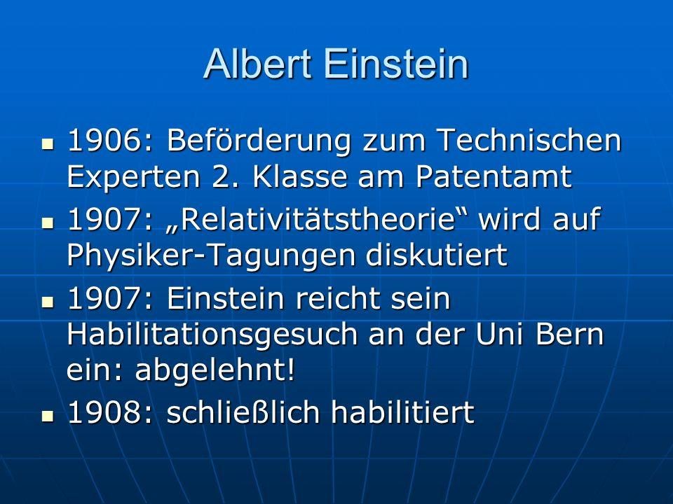Albert Einstein 1906: Beförderung zum Technischen Experten 2. Klasse am Patentamt 1906: Beförderung zum Technischen Experten 2. Klasse am Patentamt 19