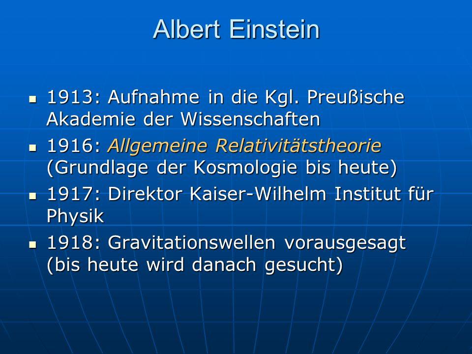 Albert Einstein 1913: Aufnahme in die Kgl. Preußische Akademie der Wissenschaften 1913: Aufnahme in die Kgl. Preußische Akademie der Wissenschaften 19