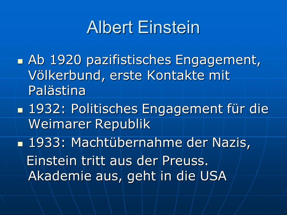 Albert Einstein Ab 1920 pazifistisches Engagement, Völkerbund, erste Kontakte mit Palästina Ab 1920 pazifistisches Engagement, Völkerbund, erste Konta
