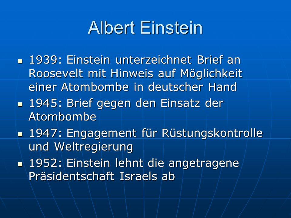 Albert Einstein 1939: Einstein unterzeichnet Brief an Roosevelt mit Hinweis auf Möglichkeit einer Atombombe in deutscher Hand 1939: Einstein unterzeic