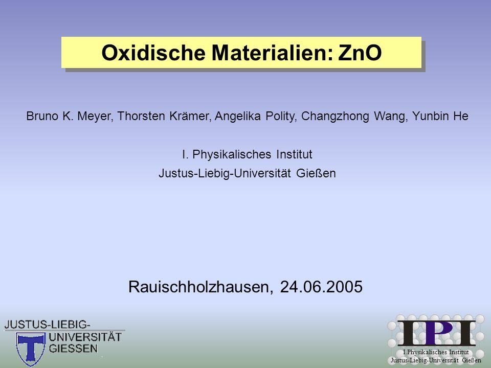 I.Physikalisches Institut Justus-Liebig-Universität Gießen ZnO ZnS.