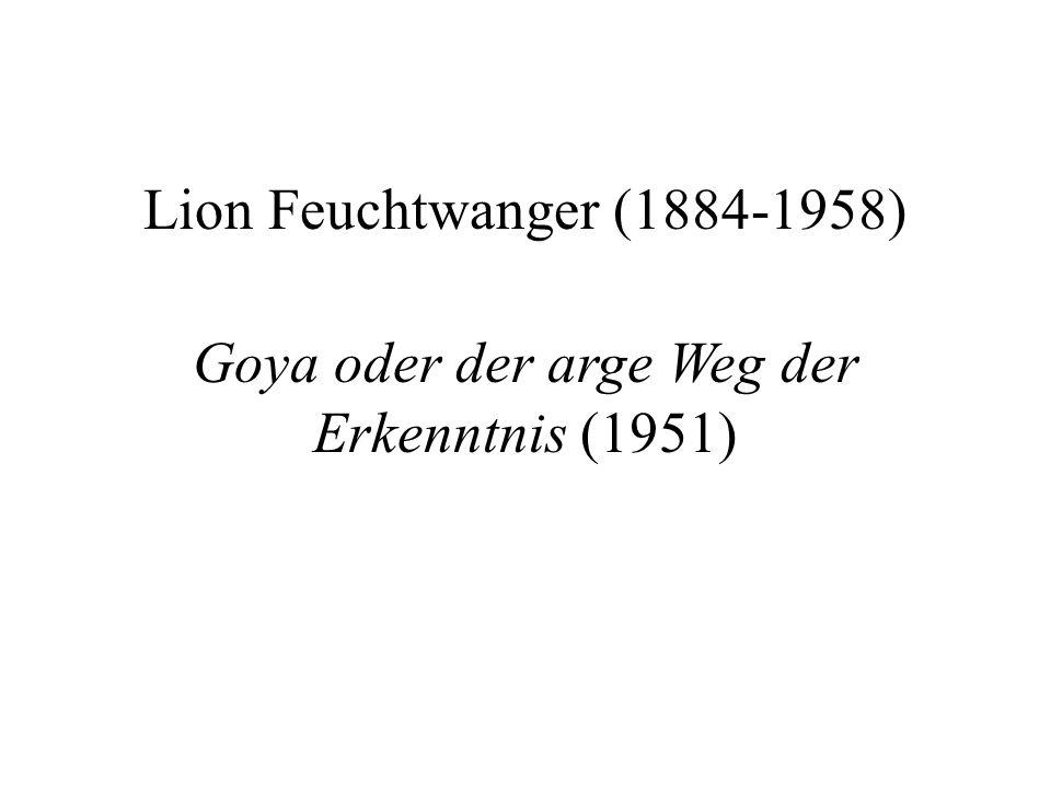 Lion Feuchtwanger (1884-1958) Goya oder der arge Weg der Erkenntnis (1951)