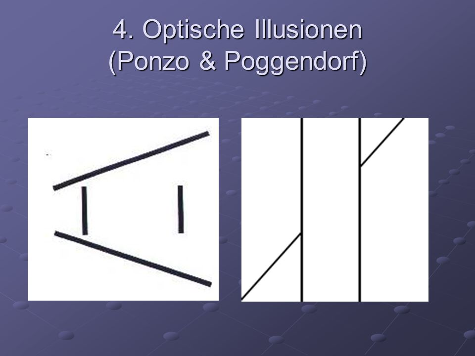 4. Optische Illusionen (Ponzo & Poggendorf)