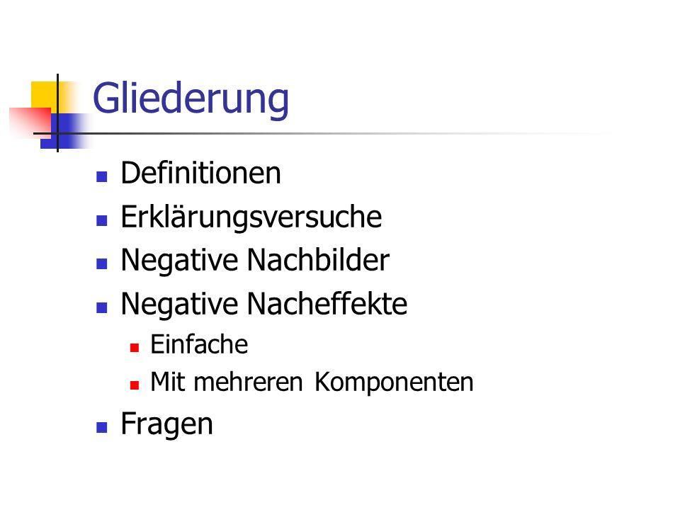 Definitionen Nachbild Ein Bild das wahrgenommen wird, nachdem der ursprüngliche Reiz entfernt wurde Negative Nachbilder erscheinen in der komplementären Farbe