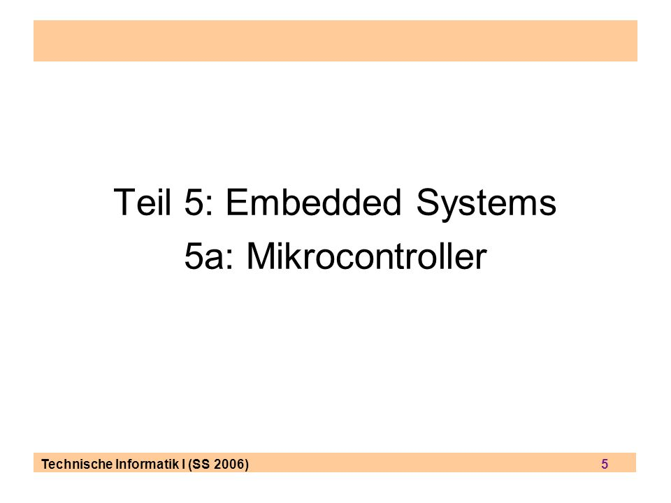 Technische Informatik I (SS 2006) 6 Intel 8051 4k ROM für Programmcode 128 Byte (!) RAM mehr nicht 4 Ports IO mit 32 Pins Externer Speicher Harvard-Architektur ist Industriestandard geworden nicht nur gefertigt von Intel, sondern auch von Analog Devices, Atmel, Maxim/Dallas, Oki, Philips, Texas Instruments 5 interrupts (mit 2 interrupt Prioritäten) full duplex UART