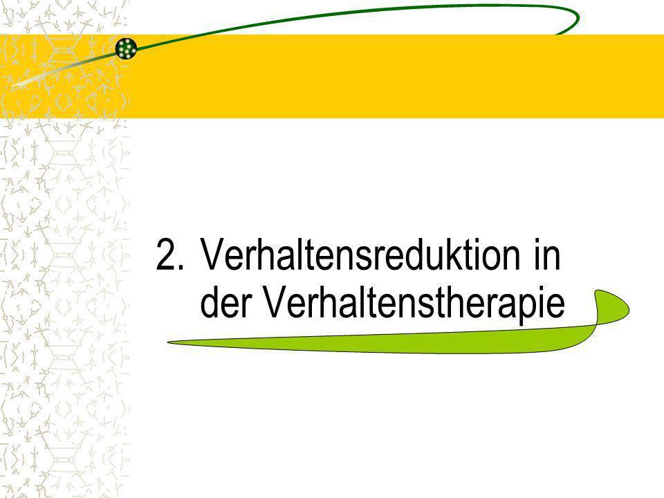 2.Verhaltensreduktion in der Verhaltenstherapie