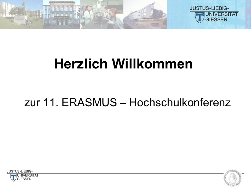 Herzlich Willkommen zur 11. ERASMUS – Hochschulkonferenz