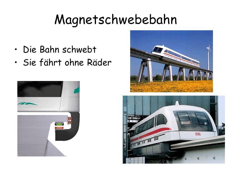 Magnetschwebebahn Die Bahn schwebt Sie fährt ohne Räder