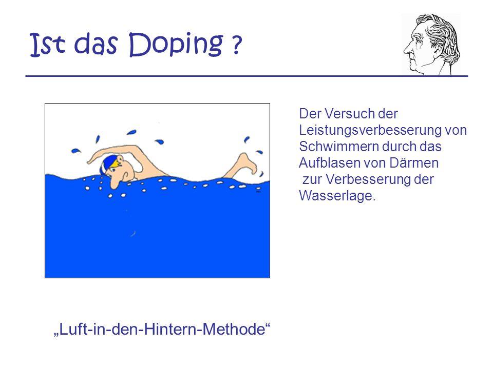 Der Versuch der Leistungsverbesserung von Schwimmern durch das Aufblasen von Därmen zur Verbesserung der Wasserlage. Luft-in-den-Hintern-Methode