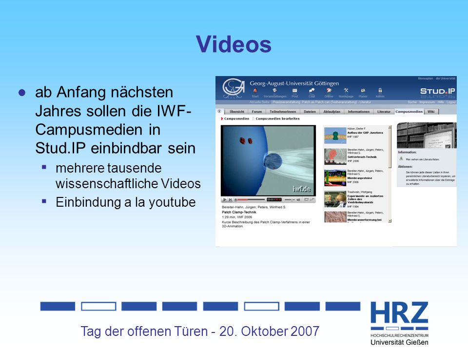 Tag der offenen Türen - 20. Oktober 2007 Videos ab Anfang nächsten Jahres sollen die IWF- Campusmedien in Stud.IP einbindbar sein mehrere tausende wis