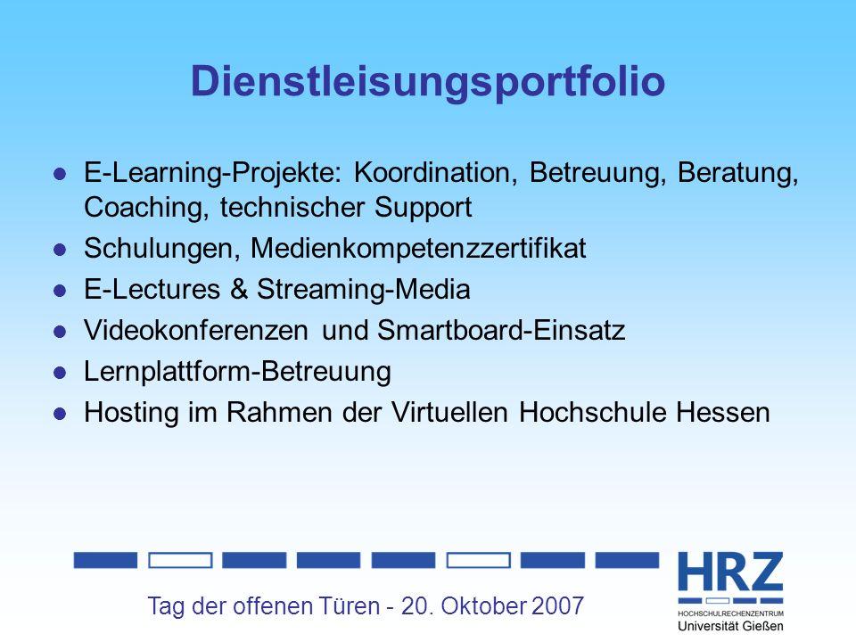 Tag der offenen Türen - 20. Oktober 2007 Dienstleisungsportfolio E-Learning-Projekte: Koordination, Betreuung, Beratung, Coaching, technischer Support