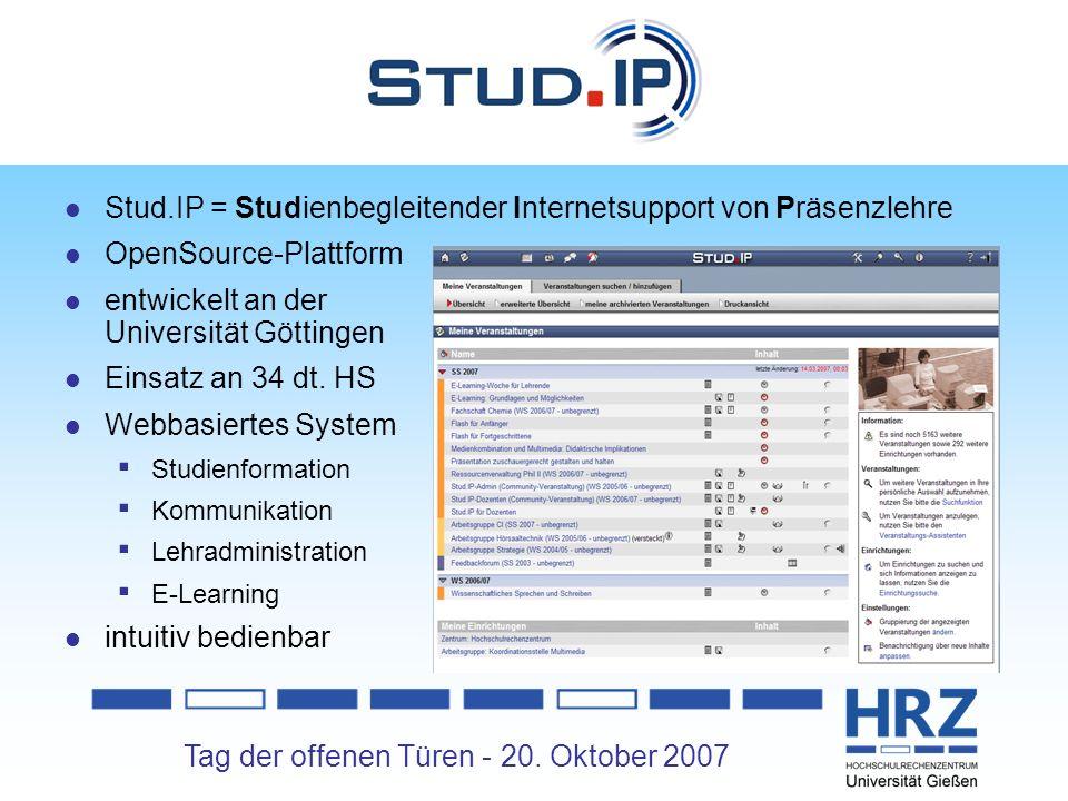 Tag der offenen Türen - 20. Oktober 2007 Stud.IP Stud.IP = Studienbegleitender Internetsupport von Präsenzlehre OpenSource-Plattform entwickelt an der