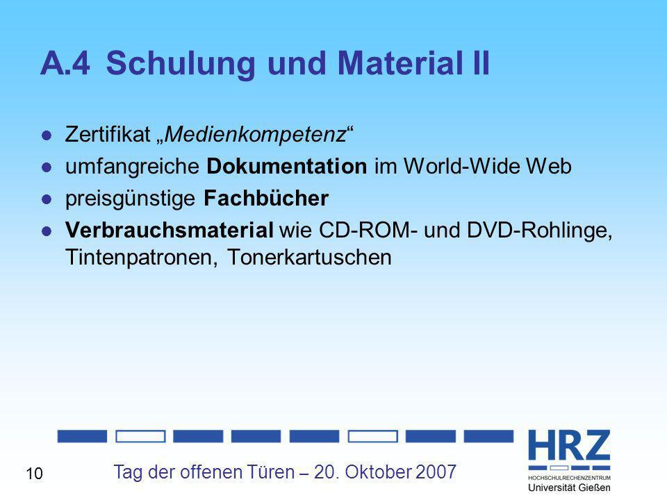 Tag der offenen Türen – 20. Oktober 2007 A.4Schulung und Material II Zertifikat Medienkompetenz umfangreiche Dokumentation im World-Wide Web preisgüns