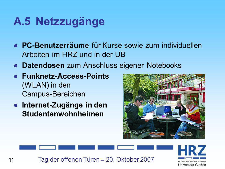 Tag der offenen Türen – 20. Oktober 2007 A.5Netzzugänge PC-Benutzerräume für Kurse sowie zum individuellen Arbeiten im HRZ und in der UB Datendosen zu