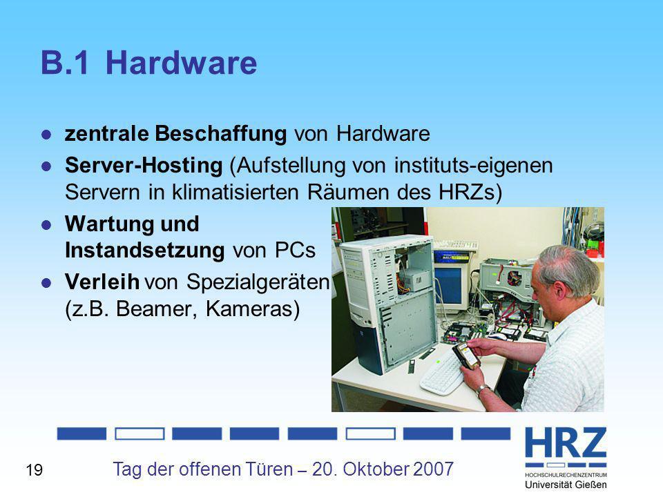 Tag der offenen Türen – 20. Oktober 2007 B.1Hardware zentrale Beschaffung von Hardware Server-Hosting (Aufstellung von instituts-eigenen Servern in kl