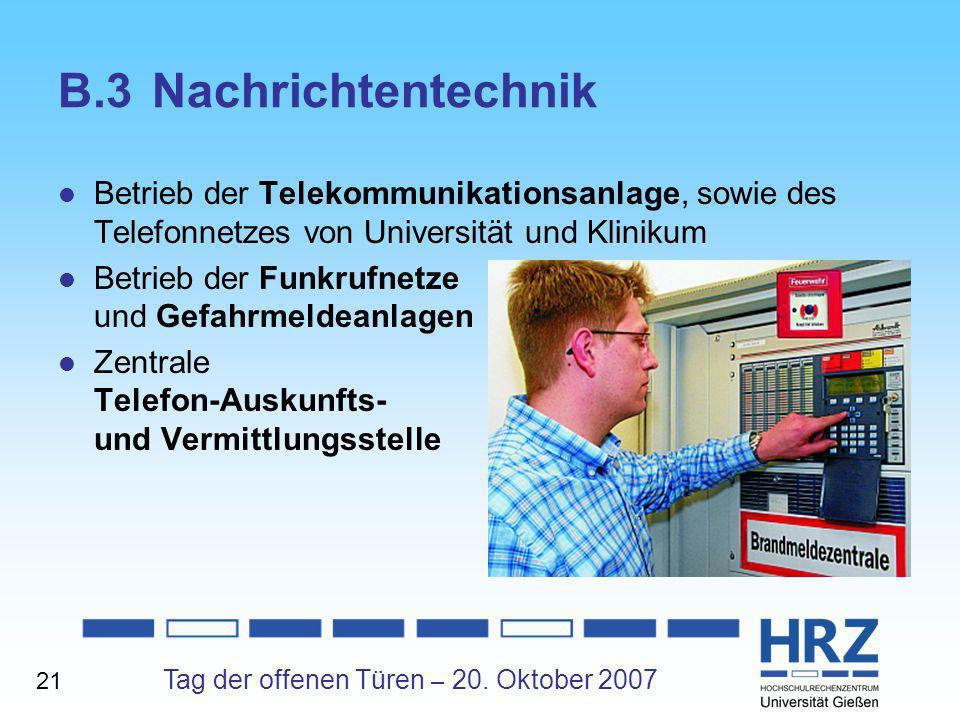 Tag der offenen Türen – 20. Oktober 2007 B.3Nachrichtentechnik Betrieb der Telekommunikationsanlage, sowie des Telefonnetzes von Universität und Klini