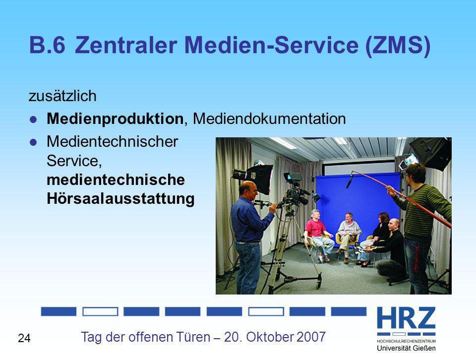 Tag der offenen Türen – 20. Oktober 2007 B.6Zentraler Medien-Service (ZMS) zusätzlich Medienproduktion, Mediendokumentation Medientechnischer Service,