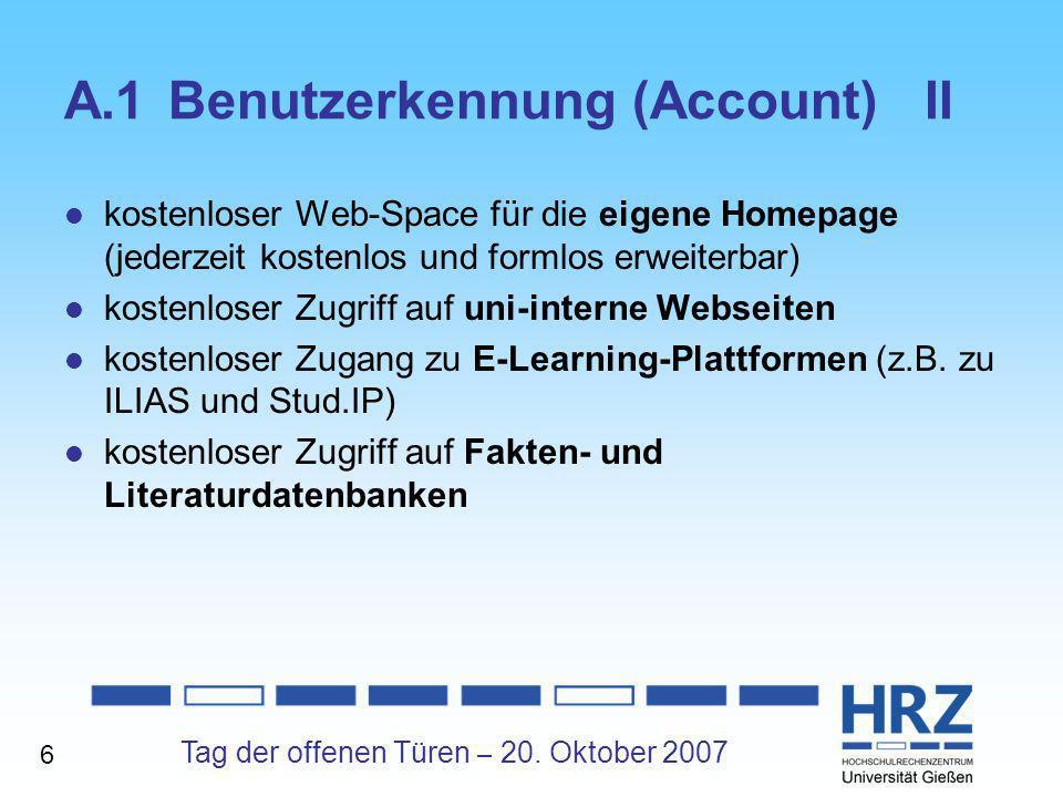 Tag der offenen Türen – 20. Oktober 2007 A.1Benutzerkennung (Account) II kostenloser Web-Space für die eigene Homepage (jederzeit kostenlos und formlo