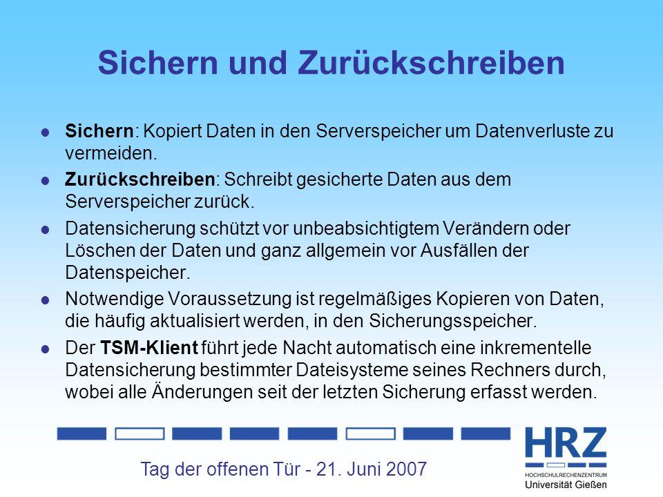 Tag der offenen Tür - 21. Juni 2007 Sichern und Zurückschreiben Sichern: Kopiert Daten in den Serverspeicher um Datenverluste zu vermeiden. Zurückschr