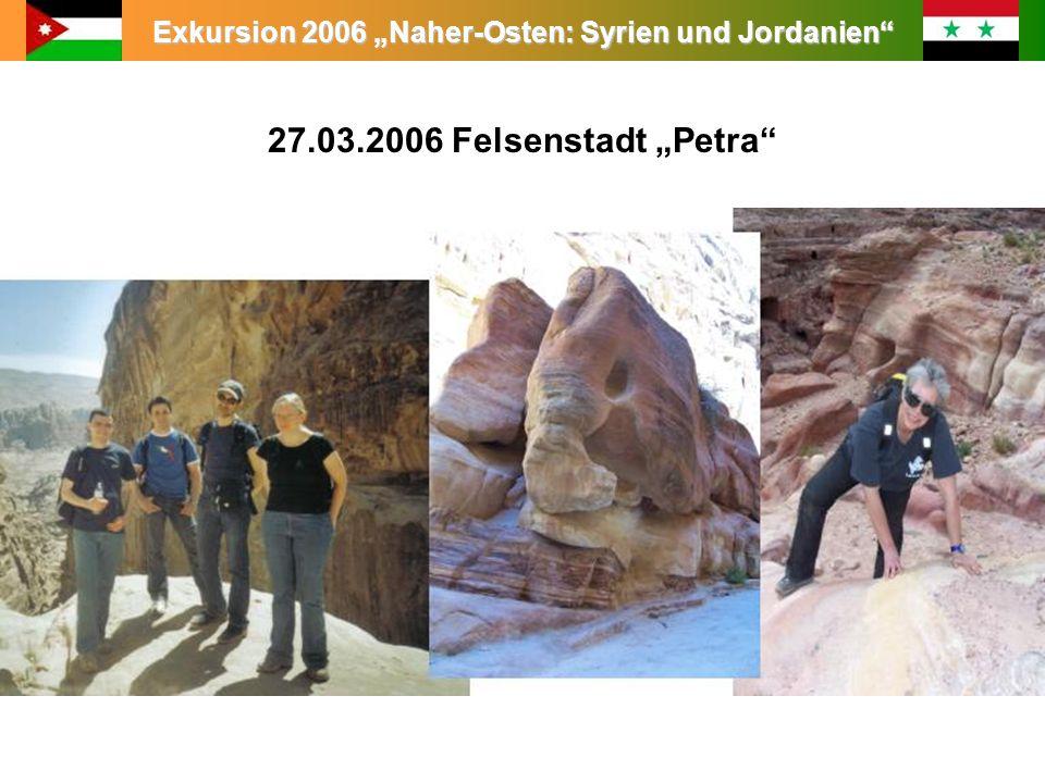 Exkursion 2006 Naher-Osten: Syrien und Jordanien 27.03.2006 Felsenstadt Petra