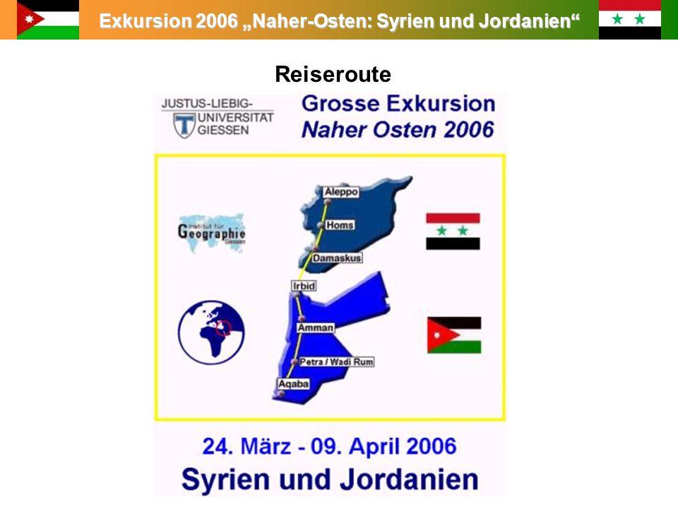 Exkursion 2006 Naher-Osten: Syrien und Jordanien Leitung: Prof. Dr. King Teilnehmer